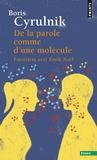 Emile Noël et Boris Cyrulnik - De la parole comme d'une molécule - Entretiens avec Emile Noël.