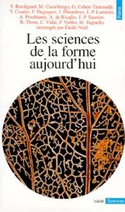 Emile Noël - Les sciences de la forme aujourd'hui.