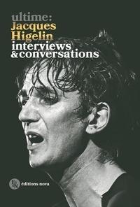 Emile Noël et Patrice Blanc-Francard - Ultime: Jacques Higelin - Interviews & conversations.
