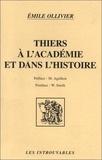 Emile Ollivier - Thiers à l'académie et dans l'histoire.
