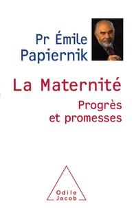 Emile Papiernik - La maternité - Progrès et promesses.