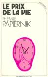 Emile Papiernik - Le Prix de la vie.