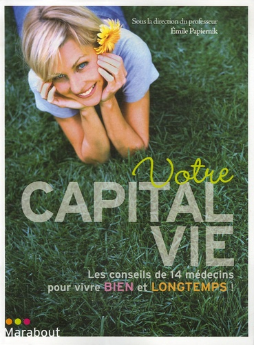 Emile Papiernik et Alain Amzalag - Votre capital vie.