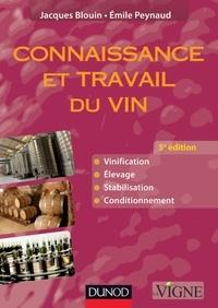 Emile Peynaud et Jacques Blouin - Connaissance et travail du vin.