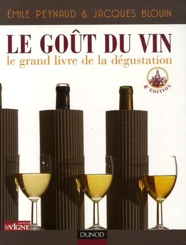 Emile Peynaud et Jacques Blouin - Le Goût du vin - Le grand livre de la dégustation.