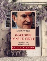 Emile Peynaud - Oenologue dans le siècle.