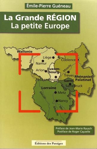 La Grande Région, la petite Europe