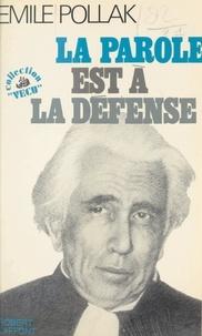 Emile Pollak - La parole est à la défense.