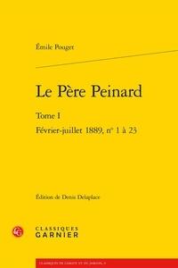 Emile Pouget - Le père Peinard - Tome I - février-juillet 1889, n° 1-23.