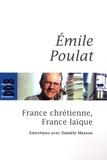 Emile Poulat - France chrétienne, France laïque - Ce qui meurt et ce qui naît.