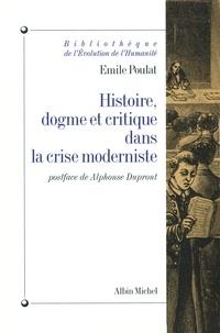 Emile Poulat - Histoire, dogme et critique dans la crise moderne.