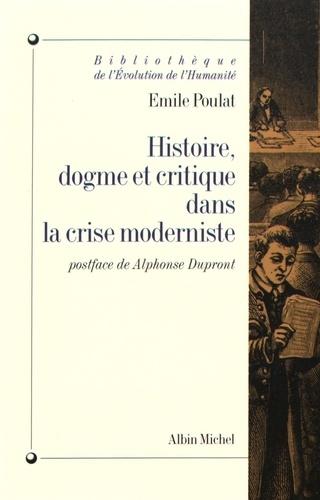Histoire, dogme et critique dans la crise moderniste 3e édition