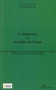 Emile Poulat - La Séparation et les Eglises de l'Ouest.