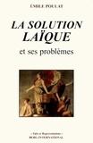 Emile Poulat - La solution laïque et ses problèmes.