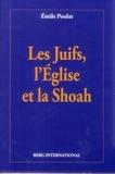 Emile Poulat - Les Juifs, l'Eglise et la Shoah.
