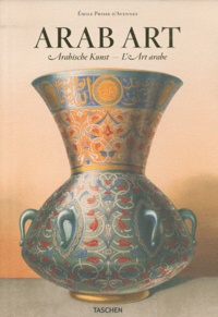 Emile Prisse d'Avennes - Arab Art - Toutes les planches de L'Art arabe et de l'Oriental Album, édition anglais-français-allemand.