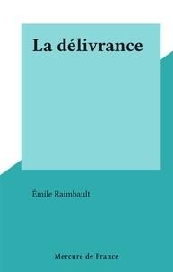 Emile Raimbault - La délivrance.