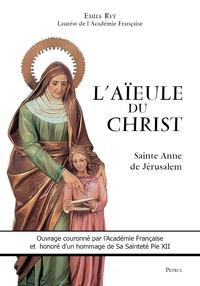 Emile Rey - L'aïeule du Christ - Sainte Anne de Jérusalem, dame d'Apt-en-Provence et autres lieux.