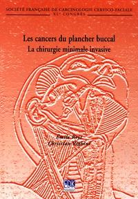Emile Reyt et Christian Righini - Les cancers du plancher buccal - La chirurgie minimale invasive.