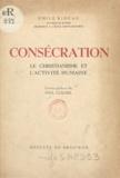 Emile Rideau et Paul Claudel - Consécration - Le christianisme et l'activité humaine.