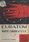 Emile Rideau - Euratom, marché commun et C.E.C.A. - Bilan, espoirs et risques.