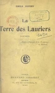 Emile Ripert - La terre des lauriers.