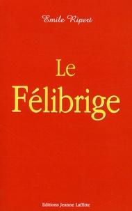 Emile Ripert - Le Félibrige.