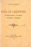 Emile Ripert et Henri Manuel - Louis Le Cardonnel - Ses derniers moments, ses obsèques, Avignon-Valence.