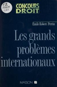 Emile-Robert Perrin - Les grands problèmes internationaux.