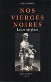 Emile Saillens - Nos vierges noires - Leurs origines.