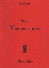 Emile Saillens - Nos Vierges noires.