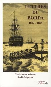 Emile Seignette - Lettre du Borda 1892-1895 - Capitaine de vaisseau.