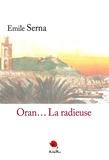 Emile Serna - Oran... La radieuse.