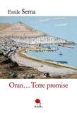 Emile Serna - Oran... Terre promise.