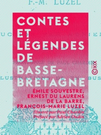 Emile Souvestre et Ernest du Laurens de la Barre - Contes et légendes de Basse-Bretagne.