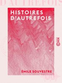 Emile Souvestre - Histoires d'autrefois.