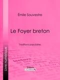 Emile Souvestre et Tony Johannot - Le Foyer breton - Traditions populaires.