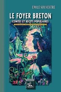 Emile Souvestre - Le foyer breton - Contes et récits populaires.