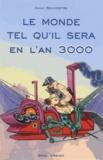 Emile Souvestre - Le monde tel qu'il sera en l'an 3000.
