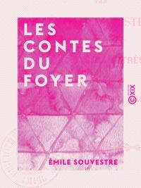 Emile Souvestre - Les Contes du foyer.