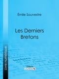 Emile Souvestre et  Ligaran - Les Derniers Bretons.