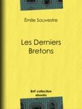Emile Souvestre - Les Derniers Bretons.