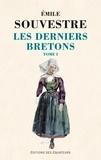 Emile Souvestre - Les derniers Bretons - Tome 1.