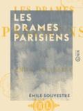 Emile Souvestre - Les Drames parisiens.