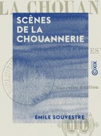 Emile Souvestre - Scènes de la chouannerie.