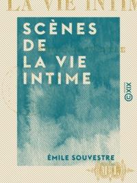 Emile Souvestre - Scènes de la vie intime.