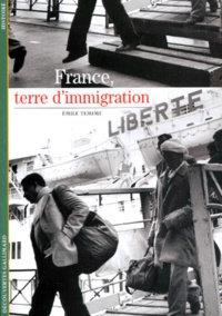 Emile Temime - France, terre d'immigration.