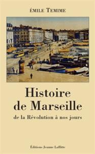 Emile Temime - Histoire de Marseille de la Révolution à nos jours.