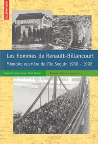 Emile Temime et Jacqueline Costa-Lascoux - Les hommes de Renault-Billancourt - Mémoire ouvrière de l'île Seguin, 1930-1992.