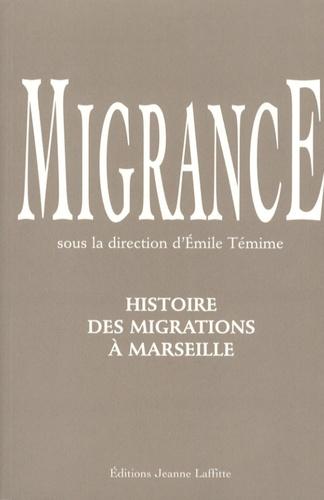 Emile Temime - Migrance - Histoire des migrations à Marseille.